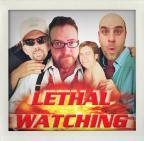 Lethal Watching
